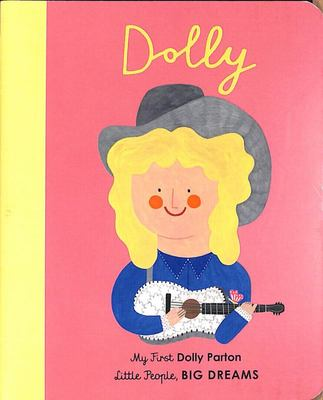 Dolly Parton (My First Little People, Big Dreams)