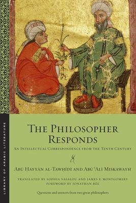 The Philosopher Responds - An Intellectual Correspondence from the Tenth Century