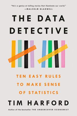 The Data Detective - Ten Easy Rules to Make Sense of Statistics