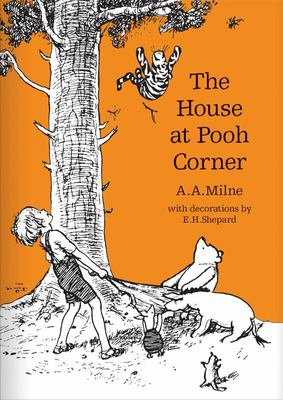 The House at Pooh Corner (Winnie-the-Pooh: Classic Editions HB)