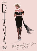 Diana: Style Icon: A Celebration of the Fashion of Lady Diana Spencer, Princess of Wales