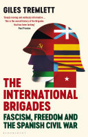 The International Brigades - Fascism, Freedom and the Spanish Civil War
