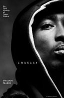Changes - An Oral History of Tupac Shakur