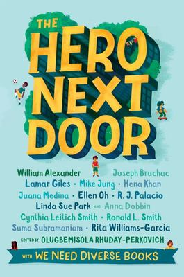 The Hero Next Door - A We Need Diverse Books Anthology