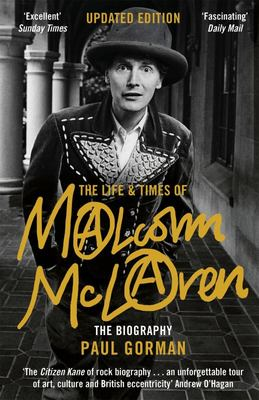 The Life and Times of Malcolm Mclaren - The Biography