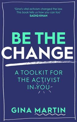 Be the Change - A Toolkit for the Activist in You