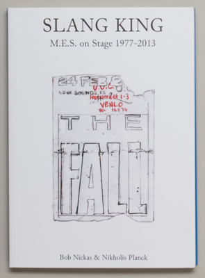 Slang King: M.E.S. On Stage With The Fall 1977-2013