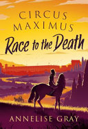 Race to the Death (Circus Maximus #1)