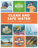 Clean and Safe Water (Green Tech)