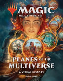 Magic: the Gathering: Planes of the Multiverse - A Visual History