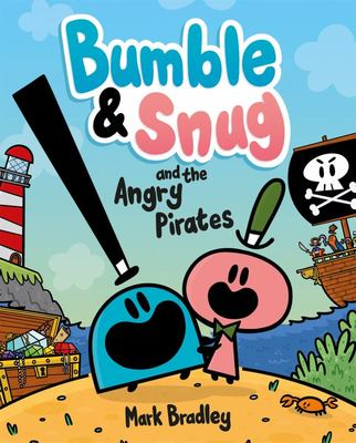 Bumble and Snug and the Angry Pirates - Book 1