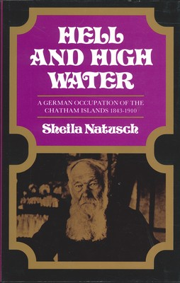 Hell and High Water: a German Occupation of the Chatham Islands (by Missionaries)