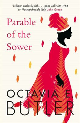Parable of the Sower: A Powerful Tale of a Dark and Dystopian Future