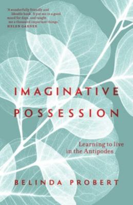 Imaginative Possession: learning to live in the Antipodes