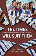 Times Will Suit Them Postmodern Conservatism In Australia