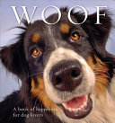 Woof: A Book of Happiness for Dog Lovers (PB)