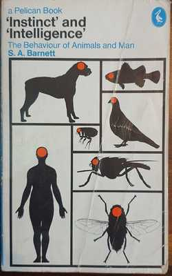 Instinct and Intelligence: The Behaviour of Animals and Man
