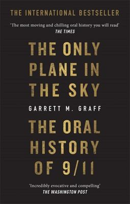 The Only Plane in the Sky - The Oral History Of 9/11