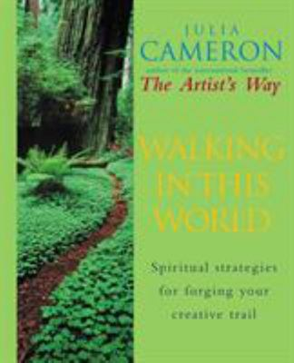 Walking in This World : Practical strategies for creativity