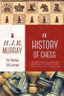 A History of Chess - The Original 1913 Edition