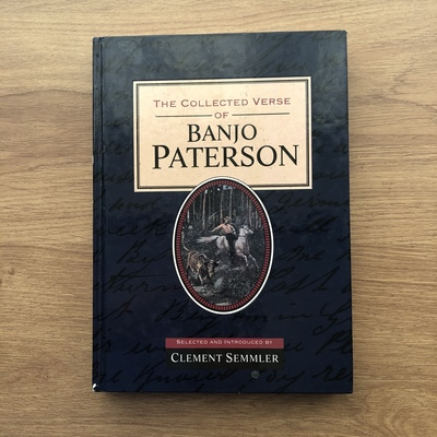 The Collected Verse of Banjo Paterson: Selected and Introduced by Clement Semmler