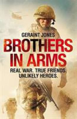 Brothers in Arms - Real War. True Friends. Unlikely Heroes