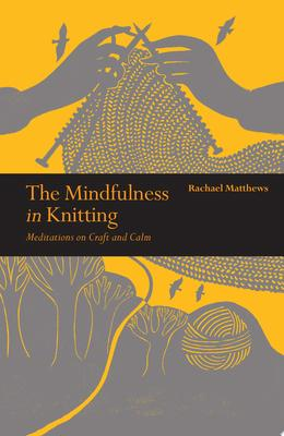 Mindfulness in Knitting: Meditating on .