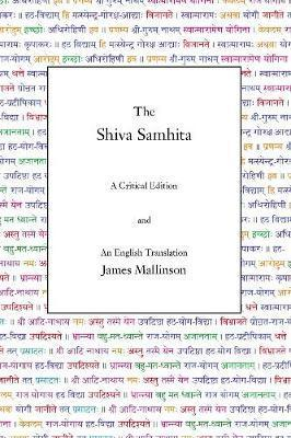 The Shiva Samhita - A Critical Edition and an English Translation (paperback)