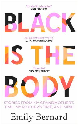 Black Is the Body - Stories from My Grandmother's Time, My Mother's Time, and Mine