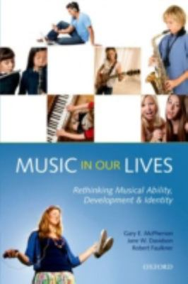 Music in Our Lives - Rethinking Musical Ability, Development and Identity