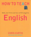 How to Teach: English - Novels, Non-Fiction and Their Artful Navigation