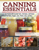 Canning Essentials - Jam-Packed with Essential Tools, Techniques, and Recipes for Fruits, Veggies, Jams, Pickles, Salsa, and More