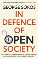 In Defence of Open Society - The Legendary Philanthropist Tackles the Dangers We Must Face for the Survival of Civilisation