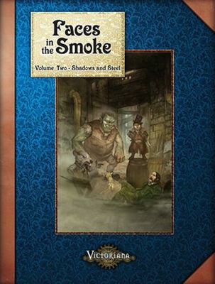 Faces in the Smoke: Volume Two - Shadows and Steel