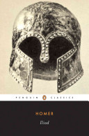 The Iliad - Homer - Translated by Robert Fagles - Penguin Classics