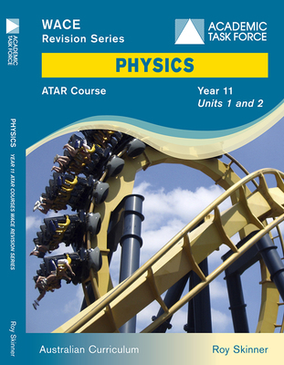 WACE Revision Series Physics ATAR Course Year 11 Units 1 & 2 -SECONDHAND