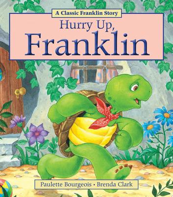 Hurry Up, Franklin