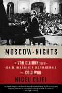 Moscow Nights: The Van Cliburn Story: How One Man and His Piano Transformed the Cold War