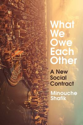 What Do We Owe Each Other? - A New Social Contract for the 21st Century