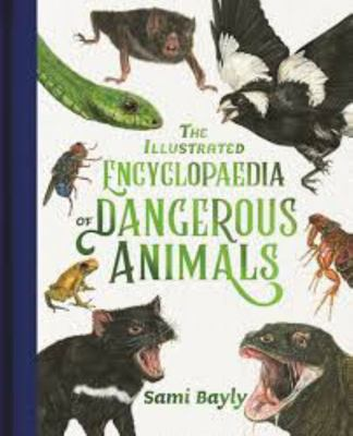 The Illustrated Encyclopaedia of Dangerous Animals (HB)