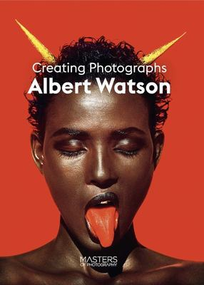 Albert Watson: Creating Photographs