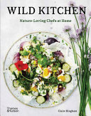 Wild Kitchen - Nature-Loving Chefs at Home