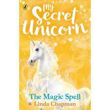 The Magic Spell (My Secret Unicorn #1)