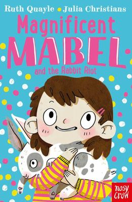 Magnificent Mabel and the Rabbit Riot (Mabel #1)