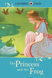 The Princess and the Frog (Ladybird Tales)