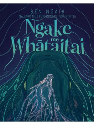 Ngake me Whaitaitai (Ngake me Whātaitai)
