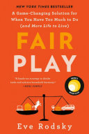 Fair Play - A Game-Changing Solution for When You Have Too Much to Do (and More Life to Live)