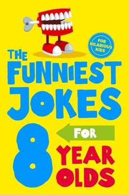 The Funniest Jokes for 8 Year Olds