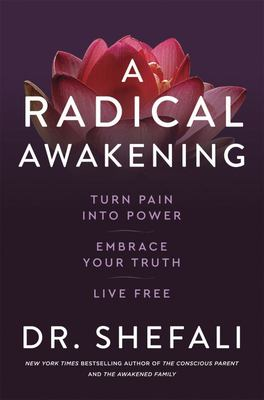 Radical Awakening - Turn Pain into Power, Embrace Your Truth, Live Free
