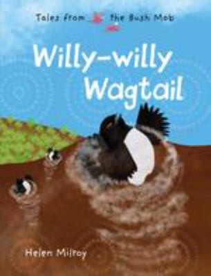 Willy-Willy Wagtail - Tales from the Bush Mob